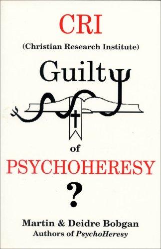 CRI Guilty of Psychoheresy?: Martin Bobgan