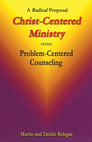 9780941717199: Christ-Centered Ministry Versus Problem-Centered Counseling
