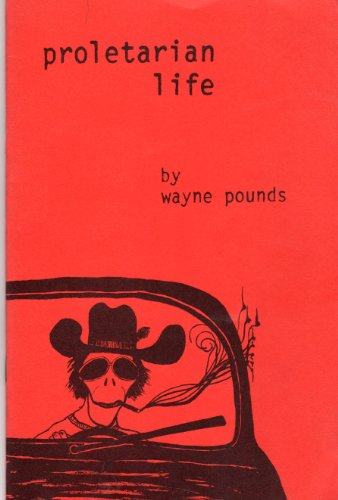 Proletarian Life: Twenty Poems of Love Hate & Politics in the Capital of Texas