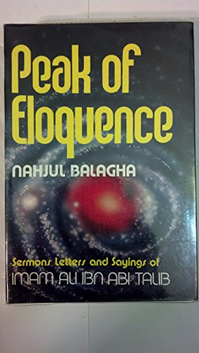 9780941724180: Peak of Eloquence Nahjul Balagha