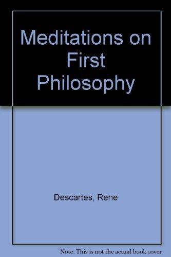 Meditations on First Philosophy: Rene Descartes