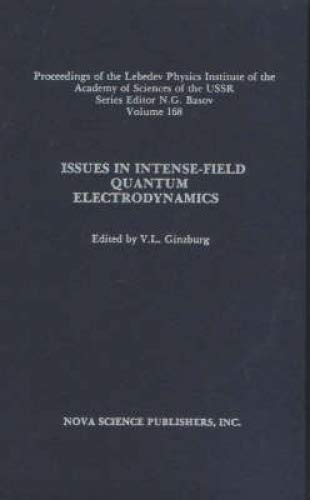 Issues in Intense-Field Quantum Electrodynamics: v.168: Proceedings of the Lebedev Physics ...