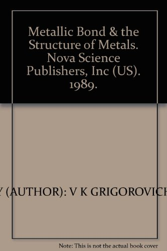 9780941743501: The Metallic Bond and the Structure of Metals