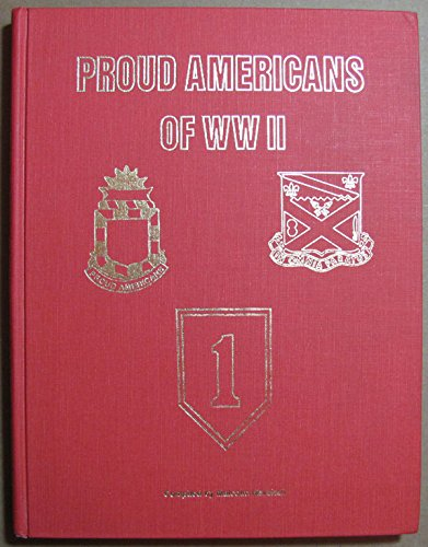 9780941773041: Proud Americans: Men of the 32nd Field Artillery Battalion in action, World War II, as part of the 18th Regimental Combat Team, 1st U.S. Infantry Division