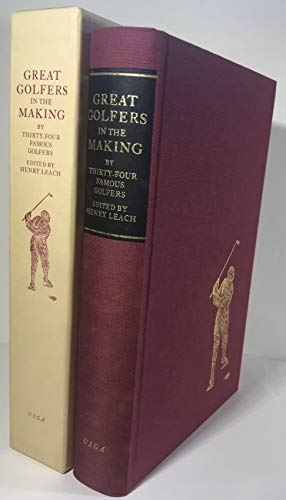 Great Golfers in the Making By Thirty-four Famous Players - Limited Edition in Slipcase