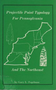 9780941777773: A Projectile Point Typology for Pennsylvania and the Northeast