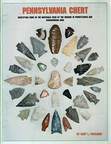 Pennsylvania chert: Identifying some of the materials: Gary L Fogelman