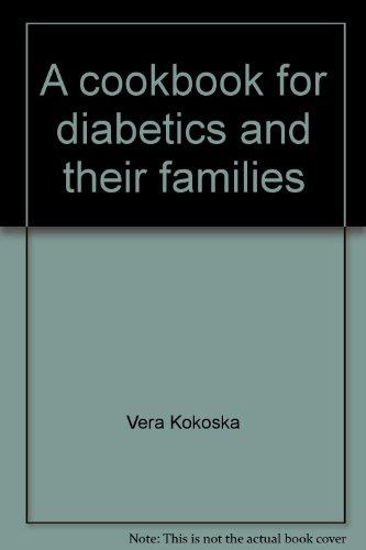 A Cookbook for Diabetics and Their Families: Vera Kokoska
