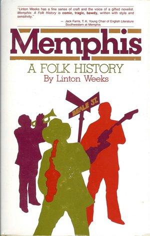 Memphis: A Folk History: Weeks, Linton