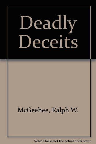 9780941781060: Title: Deadly Deceits My Twenty Five Years in the CIA