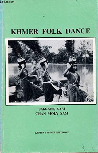 Khmer Folk Dance: Sam, Sam-Ang; Sam, Chan Moly