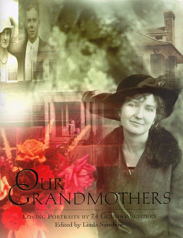 Our Grandmothers: Loving Portraits by 74 Granddaughters: Sunshine, Linda