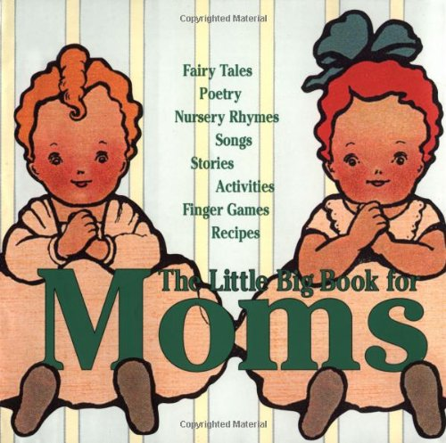 9780941807418: The Little Big Book For Moms (Little Big Books (Welcome))