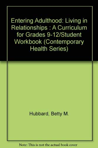 9780941816601: Entering Adulthood: Living in Relationships : A Curriculum for Grades 9-12/Student Workbook (Contemporary Health Series)