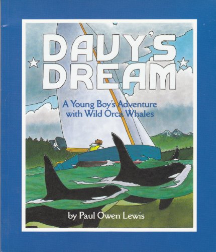 9780941831284: Davy's Dream : A Young Boy's Adventure with Wild Orca Whales
