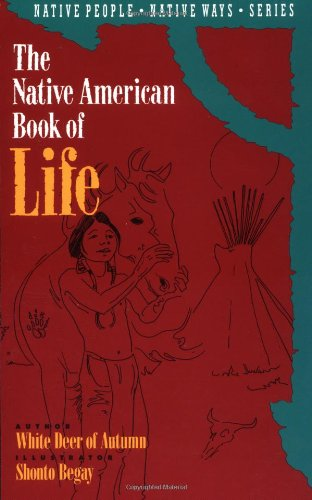 9780941831437: The Native American Book of Life (Native People, Native Ways Series, Vol. 2)