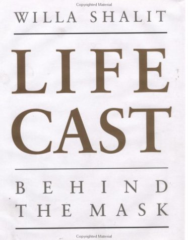 9780941831802: Life Cast: Behind the Mask