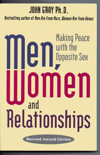 Men, Women and Relationships: Making Peace With the Opposite Sex (9780941831932) by Gray, John