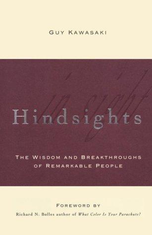 Hindsights: The Wisdom and Breakthroughs of Remarkable People: Guy Kawasaki; Illustrator-Qiana ...