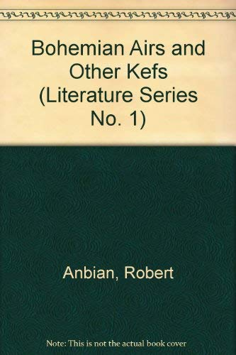 Bohemian Airs and Other Kefs (Literature Series No. 1): Anbian, Robert