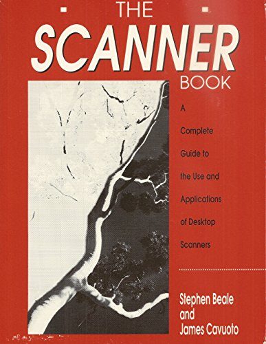 9780941845021: The scanner book: A complete guide to the use and applications of desktop scanners