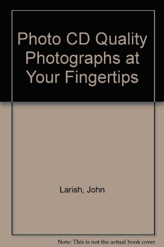 Photo CD : Quality Photographs at Your: John J. Larish