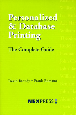 Personalized & Database Printing: The Complete Guide: Broudy, David and Frank Romano