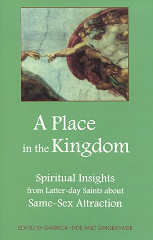 9780941846059: A Place in the Kingdom: Spiritual Insights from Latter-day Saints about Same-sex Attraction