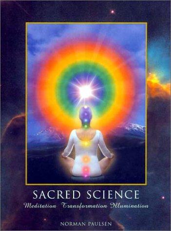 9780941848084: Sacred Science : Meditation, Transformation, Illumination