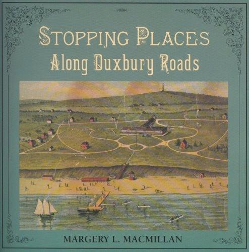 Stopping Places Along Duxbury Roads: Macmillan, Margery L.