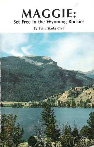 9780941875066: Maggie Set Free in the Wyoming Rockies