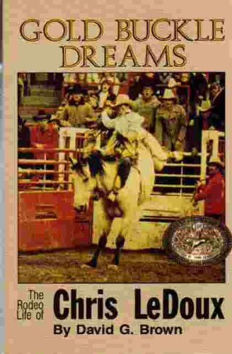 9780941875080: Gold Buckle Dreams: The Rodeo Life of Chris Ledoux.