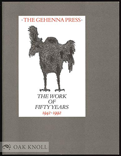The Gehenna Press: The Work of Fifty Years, 1942-1992. The Catalogue of an Exhibition Curated by ...