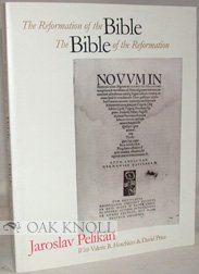 The Reformation of the Bible. The Bible of the Reformation.: Pelikan, Jaroslav [Ed]