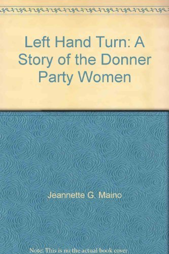 LEFT HAND TURN: A STORY OF THE DONNER PARTY WOMEN. (SIGNED BY AUTHOR)