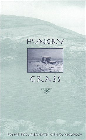 Hungry Grass (Poems by Mary-Beth O'Shea-Noonan) (first