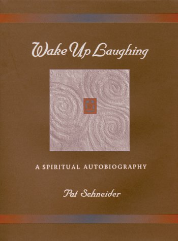 9780941895194: Wake Up Laughing: A Spiritual Autobiography