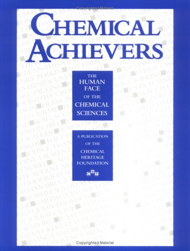 9780941901123: Chemical Achievers: The Human Face of the Chemical Sciences