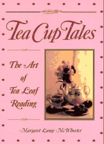 9780941903233: Tea Cup Tales: The Art of Reading Tea Leaves