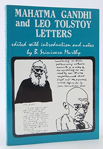 Mahatma Gandhi and Leo Tolstoy Letters: Gandhi, Mahatma