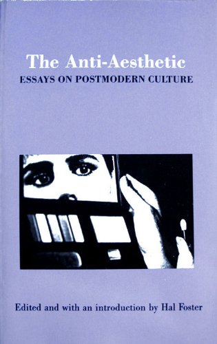 9780941920018: The Anti-Aesthetic: Essays on Postmodern Culture