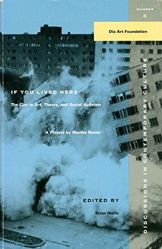 9780941920186: If You Lived Here: The City in Art, Theory, and Social Activism : A Project (Discussions in Contemporary Culture)