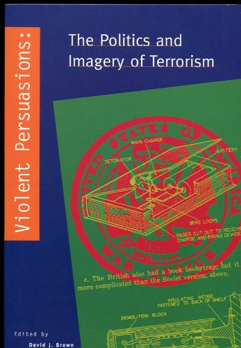 9780941920254: Violent Persuasions: The Politics and Imagery of Terrorism