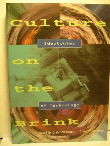 Culture on the Brink: Ideologies of Technology: Bender, Druckrey