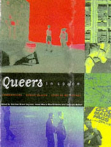 9780941920445: Queers in Space: Communities/Public Spaces/Sites of Resistance