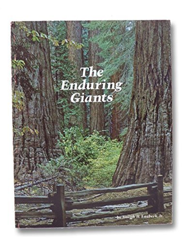 9780941925037: The Enduring Giants: The Epic Story of Giant Sequoia and the Big Trees of Calaveras