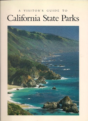 A Visitors Guide to California State Parks: Walter Houk; Sue