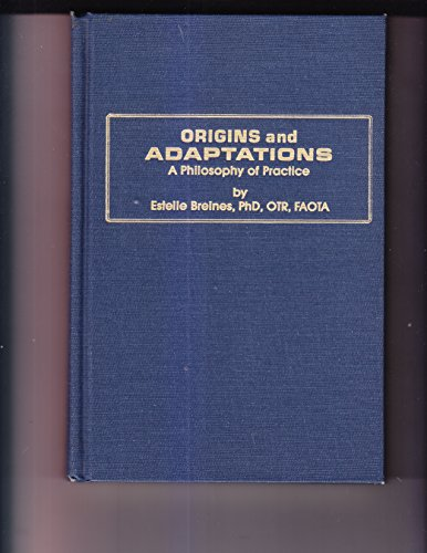 9780941930031: Origins and Adaptations: A Philosophy of Practice