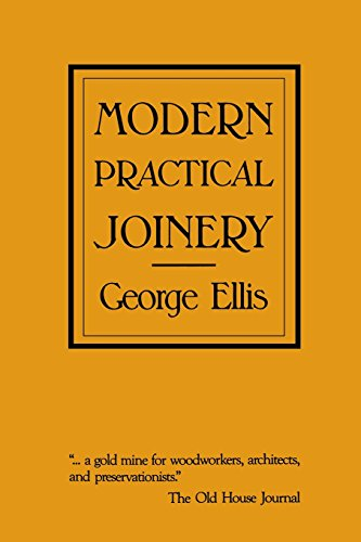 Modern Practical Joinery: Ellis, George