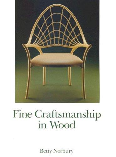 Fine Craftsmanship in Wood (Paperback): Betty Norbury
